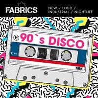90´s Disco!@Fabrics - Musicclub