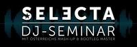 Selecta pres. DJ Seminar #1@Event Arena