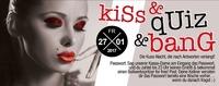 Kiss & QUIZ & Bang@Bollwerk Klagenfurt
