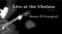 Shane Ó Fearghail - Live at Chelsea@Chelsea Musicplace