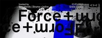 FORCE & FORM hosted by Bare Hands / Struma + Iodine@Grelle Forelle