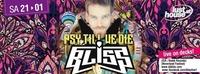 PSY till we DIE - BLiSS live!@Lusthouse