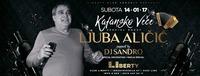 Kafansko veče & Ljuba Aličić - Club Liberty@Club Liberty