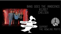 Bang goes the Innocence + The Howling Muffs at Chelsea@Chelsea Musicplace