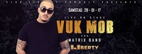 Vuk Mob LIVE - Club Liberty@Club Liberty