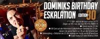 Dominik's Birthday Eskalation – Edition 30@Bollwerk Klagenfurt