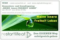 """""""MEINE innere FREIHEIT LEBEN"""" (www.restartlife.at) - WIEN@Alpha Bildungs-Center"""