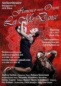 Flamenco meets Orient / Let Me Dance / Premiere@Ateliertheater