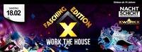 WORK the HOUSE | Fasching Edition@Nachtschicht