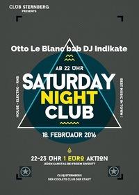 ★► Saturday Night Club w/ Otto Le Blanc b2b DJ Indikate ►★@Club Sternberg