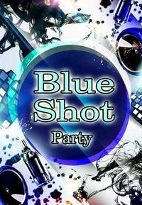 ¶Blue Shot¶ ||| [Electrik\HipHop] PARTY@ESQUIRE