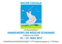 """Walter Csuvala – """"vielfältig Gegensätzliches"""" in einer umfassenden Werkschau!@Kunstraum Ewigkeitsgasse"""