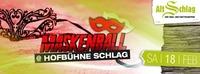 Maskenball - Hofbühne Schlag@Schlag 2.0