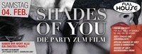 Shades of You- Die Party zu Film@Fullhouse