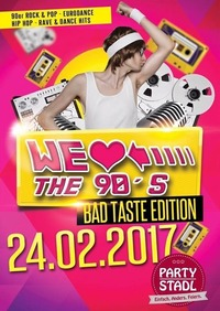We Love the 90's - Bad Taste Edition @Partystadl