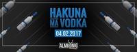 Hakuna MA VODKA@Almkönig