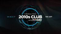 2010s Club w/ Noisey @The Loft