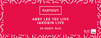 Partout: Abby Lee Tee live@Fluc / Fluc Wanne