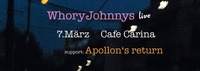 Whory Johnnys/Apollon's return live im Cafe Carina@Café Carina