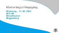 Saturday is 1 Happyday@Stadthalle Eggenburg