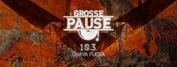 Große Pause Semesteropening - Fr 10.03.@Chaya Fuera