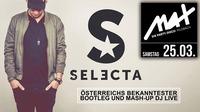 MAX presents ▲▲ Selecta LIVE in the MIX ▲▲@MAX Disco
