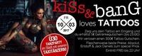 KISS & BANG loves Tattoos@Bollwerk Klagenfurt