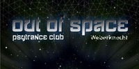 Out Of Space Psytrance Club // Do 16.3. Weberknecht@Weberknecht