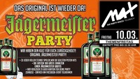 Themenfreitag ▲▲ Jägermeister PARTY ▲▲@MAX Disco