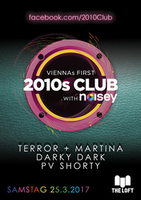 VIENNAs FIRST 2010s CLUB w/ Noisey – März@The Loft