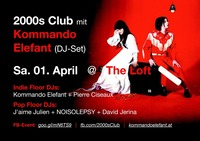 2000s Club mit Kommando Elefant DJ-Set!@The Loft