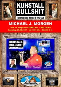 Michael J. Morgen live im Kuhstall-Bullshit@Kuhstall