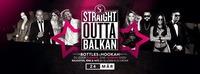 Straight Outta Balkan • Bottles & Hookah • 24/03/17@Scotch Club
