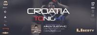 Croatia Tonight - Club Liberty@Club Liberty