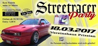 Streetracer Party 2017@Vereinshaus Prissian