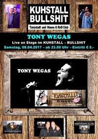TONY WEGAS live im Kuhstall-Bullshit am 8. April 2017@Kuhstall