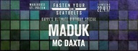 Fasten Your Seatbelts w/ Maduk & MC Daxta@Warehouse