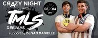 Crazy Night mit TMLS DJ´S und Resident DJ San Danielle!@Bollwerk