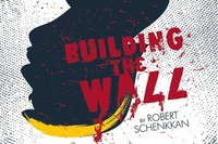 Building the Wall by Robert Schenkkan@Brick-5