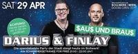 SAUS und Braus mit Darius & Finlay@Bollwerk