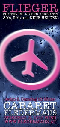 FLIEGER - Piloten ist nichts verboten!@Cabaret Fledermaus