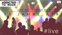 ATR I #live Excuse Me Moses I 10 Jahre@U4
