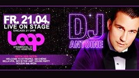 DJ Antoine live at LOOP DISCO Kemeten