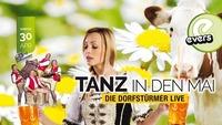 Tanz in den Mai - Die Dorfstürmer live@Evers