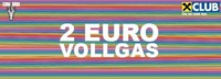 2 Euro Vollgas@Rush Club