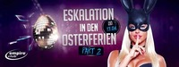 Eskalation in den Osterferien – Part Two@Empire Club