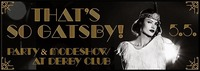 That's so Gatsby, come and feel it@Derby Club & Restaurant