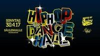 Hip Hop vs Dancehall hosted by Juicy Crew@Säulenhalle