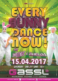 Every Bunny Dance Now@Gassl