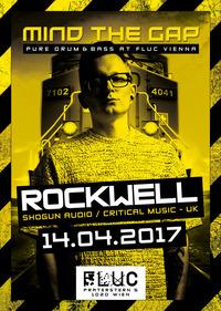 MIND THE GAP w/ Rockwell (Shogun Audio - UK)@Fluc / Fluc Wanne